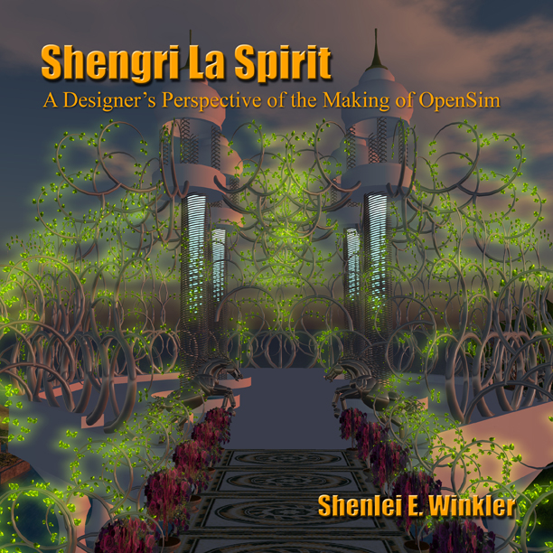 Shengri La Spirit: A Designer's Perspective of the Making of OpenSim